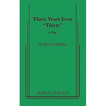 Three Years from Thirty by OMalley & Mike