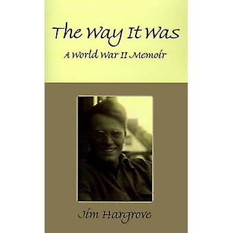 The Way It Was A World War II Memoir by Hargrove & Jim
