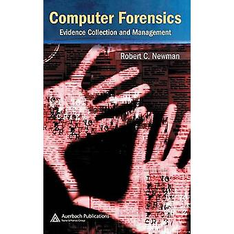 Computer Forensics  Evidence Collection and Management by Newman & Robert C.