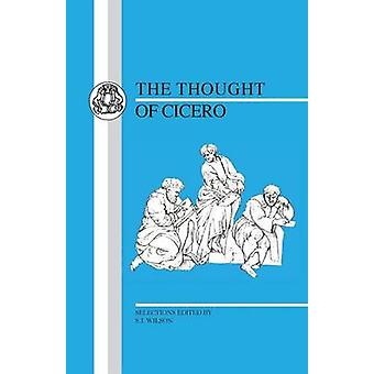 Thought of Cicero Philosophical Selections by Cicero & Marcus Tullius