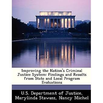 Amélioration du système de Justice pénale des Nations résultats d'État et locales du programme évaluations par le U.S. Department of Justice