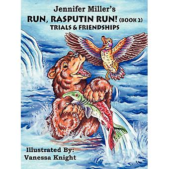 Run Rasputin Run Book 2 Trials  Friendships by Miller & Jennifer
