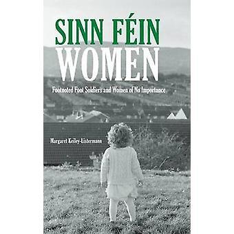 Sinn Féin Frauen Markensymbol Fußsoldaten und Frauen keine Bedeutung von KeileyListermann & Margaret