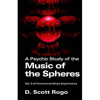 APsychic Study of the Music of the Spheres by Rogo & D. & Scott