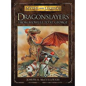 ドラゴンスレイヤー - からヨセフ a. McCullough によって聖ジョージにベオウルフ - P