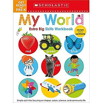 Get Ready for Pre-K Extra Big Skills Workbook: My World (Scholastic Early Learners) (Scholastic Early Learners)
