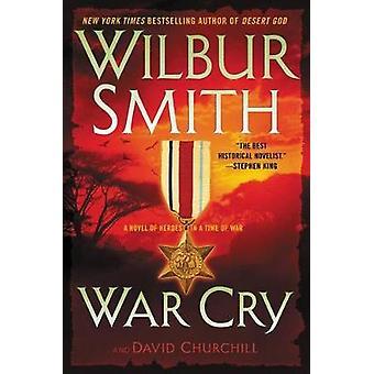War Cry - A Courtney Family Novel by Wilbur Smith - David Churchill -
