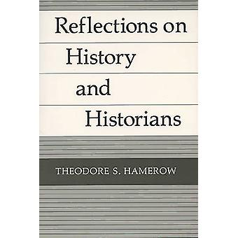 Reflections on History and Historians (New edition) by Theodore S. Ha