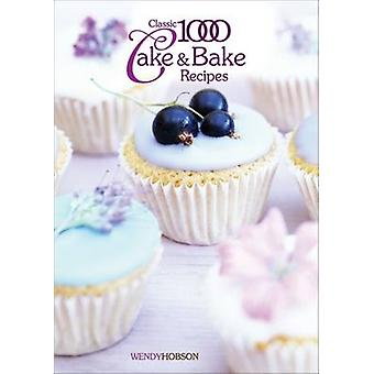 Classic 1000 Cake & Bake Recipes by Wendy Hobson - 9780572028039 Book