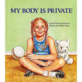 My Body is Private by Linda Walvoord Girard - Rodney Pate - 978080755