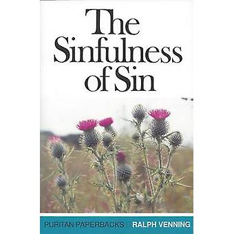 The Sinfulness of Sin (New edition) by Ralph Venning - 9780851516479