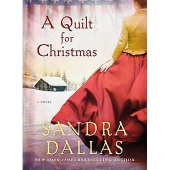 A Quilt for Christmas by Sandra Dallas - 9781250045959 Book