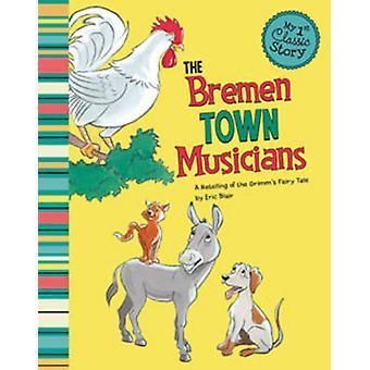 Bremen Town Musicians by Eric Blair - Bill Dickson - 9781479518487 Bo