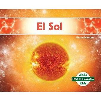 El Sol (the Sun) (Spanish Version) by Grace Hansen - 9781532106675 Bo