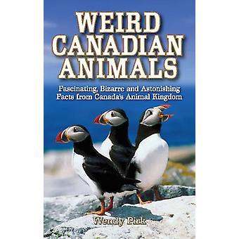 Weird Canadian Animals by Wendy Pirk - 9781897278529 Book