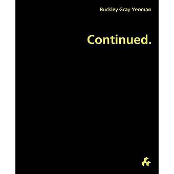 Continued - Buckley Gray Yeoman by David Taylor - 9781908967015 Book