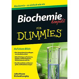 Biochemie Kompakt Fur Dummies by John T. Moore - Richard H. Langley -