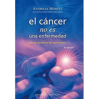 El Cancer No Es una Enfermedad! - El Cancer Es un Mecanismo de Supervi