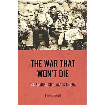 الحرب التي لن يموت-الحرب الأهلية الإسبانية في السينما قبل أرشيبالد