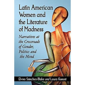 Latin American Women and the Literature of Madness - Mental Disturbanc
