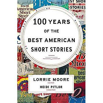 100 Years of the Best American Short Stories by Heidi Pitlor - Lorrie