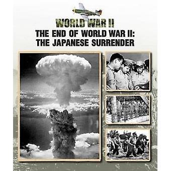 Das Ende des Zweiten Weltkriegs Die japanische Kapitulation von Christopher Chant