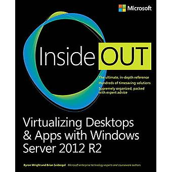 Virtualizing Desktops and Apps with Windows Server 2012 R2 Inside Out by Byron Wright & Brian Svidergol