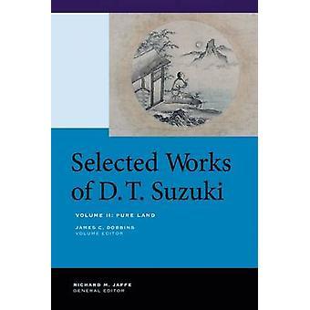 Geselecteerde werken van D.T. Suzuki - zuiver Land - Volume II door Daisetsu Teita