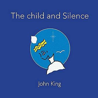 The child and Silence by King & John