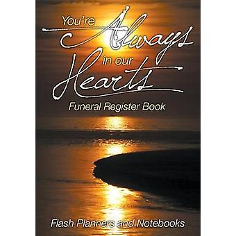 Youre Always in our Hearts Funeral Register Book by Flash Planners and Notebooks