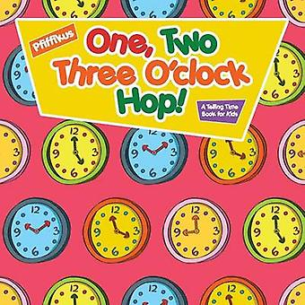 One Two Three Oclock Hop   A Telling Time Book for Kids by Pfiffikus