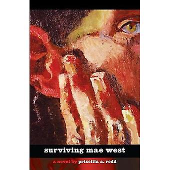 SURVIVING MAE WEST by RODD & PRISCILLA A.