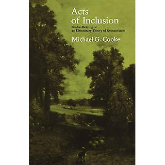 Acts of Inclusion Studies Bearing on an Elementary Theory of Romanticism by Cooke & Michael