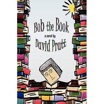 Bob the Book by Pratt & David