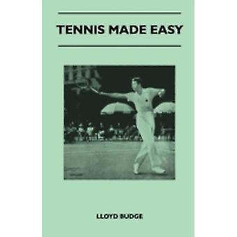 Tennis Made Easy by Budge & Lloyd