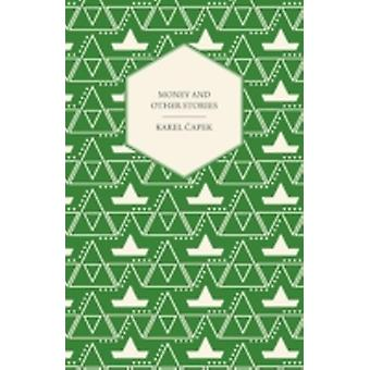 Money and Other Stories  With a Foreword by John Galsworthy by apek & Karel