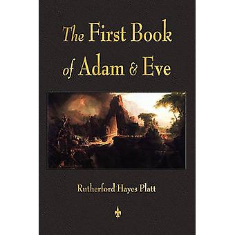 First Book of Adam and Eve by Platt & Rutherford H.