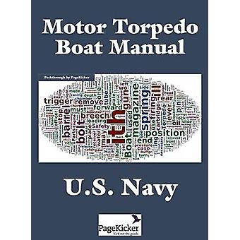 Motor Torpedo Boat Manual by U. S. Navy