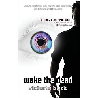 Wake the Dead by Buck & Victoria
