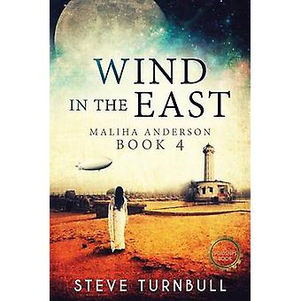 Wind in the East Maliha Anderson Book 4 by Turnbull & Steve