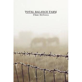 Total Balance Farm by McCown & Clint