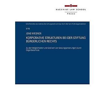 Korporative Strukturen bei der Stiftung brgerlichen Rechts by Wiesner & Jens