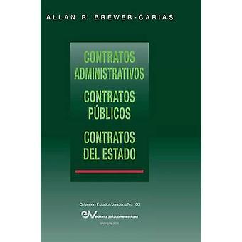 Contratos Administrativos. Contratos Publicos.Contratos del Estado by BrewerCarias & Allan R.