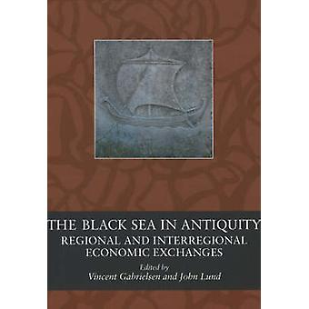 Black Sea in Antiquity - Regional & Interregional Economic Exchang