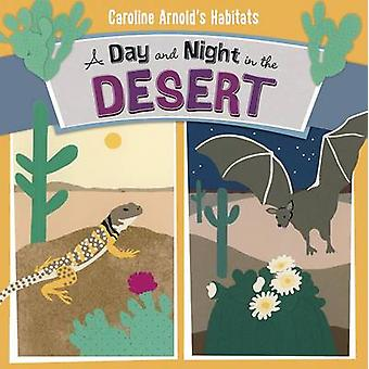 Day and Night in the Sonoran Desert by Caroline Arnold