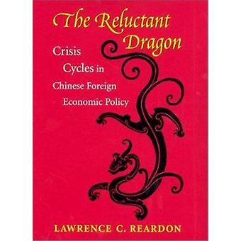 The Reluctant Dragon - Crisis Cycles in Chinese Foreign Economic Polic