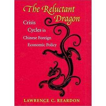 El dragón renuente - ciclos de Crisis en chino extranjeros económica Polic