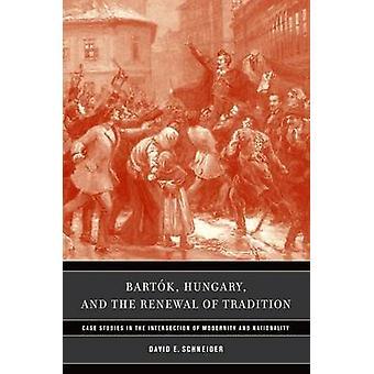 Bartok Ungarn - und die Erneuerung der Tradition - Fallstudien in der In
