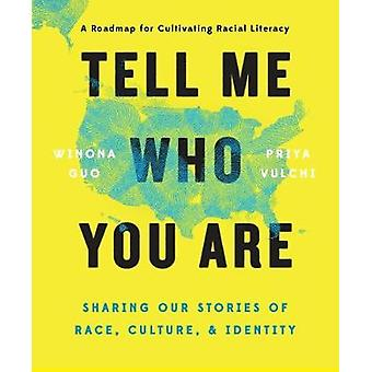 Tell Me Who You are - Sharing Our Stories of Race - Culture - & Id
