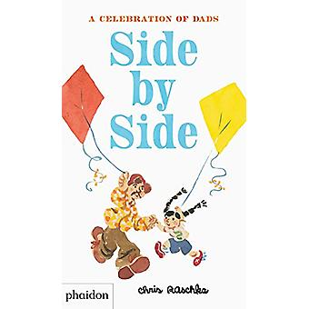 Side by Side - A Celebration of Dads de Chris Raschka - 9780714878669